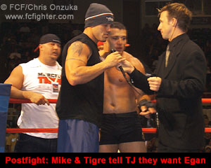 After the fight, Mike and Tigre tell promoter T Jay Thompson they want Egan