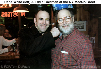 Dana White and Eddie Goldman at the NY Meet-n-Greet